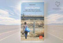 """Copertina del libro """"Wasteland. Viaggio nella California dimenticata tra città fantasma e deserti addormentati"""" di Alessia Turri"""