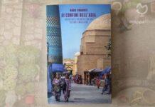 """Copertina del libro """"Ai confini dell'Asia"""" di Mario Cimarosti"""