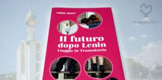 """Copertina del libro """"Il futuro dopo Lenin. Viaggio in Transnistria"""" di Volna Mare"""