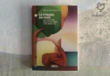 """Copertina del libro """"La strada da fare. In cammino nella regione che (non) c'è"""" di Maria Clara Restivo"""